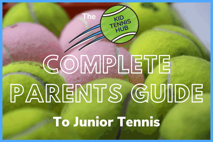 parent kids junior tennis guide