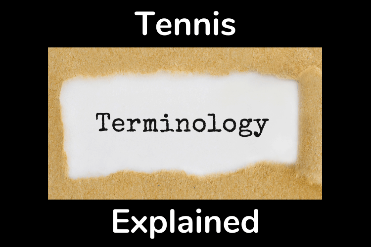 Tennis Terminology Explained